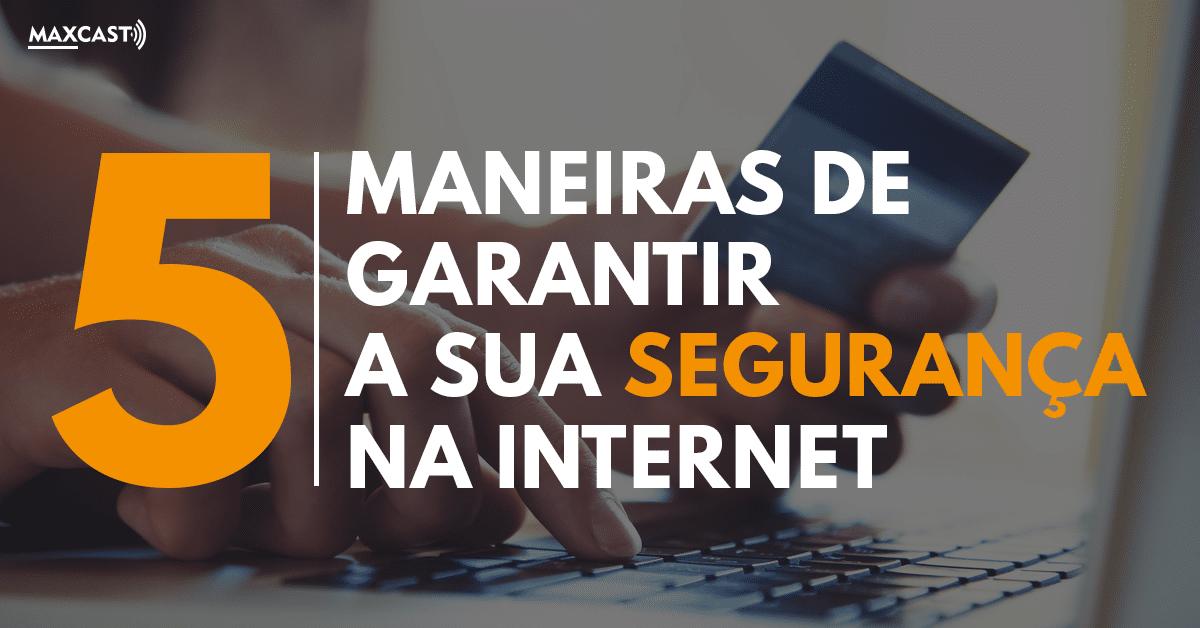 5-MANEIRAS-DE-GARANTIR-A-SUA-SEGURANÇA-NA-INTERNET-CAPA