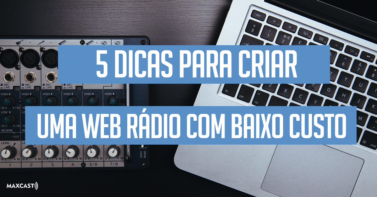 5-dicas-para-cirar-web-rádio