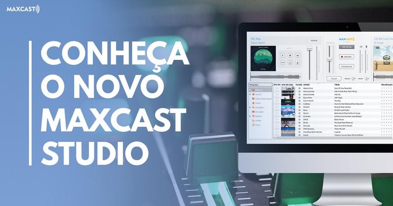 Conheça o Novo Maxcast Studio