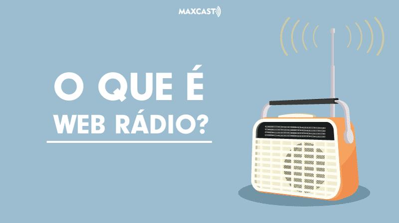 O que é Web Rádio